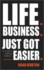 Life. Businesss. Just Got Easier - Brad Burton