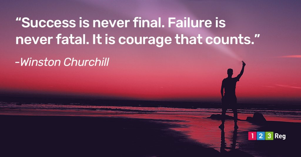 """Success is never final. Failure is never fatal. It is courage that counts."" - Winston Churchill"