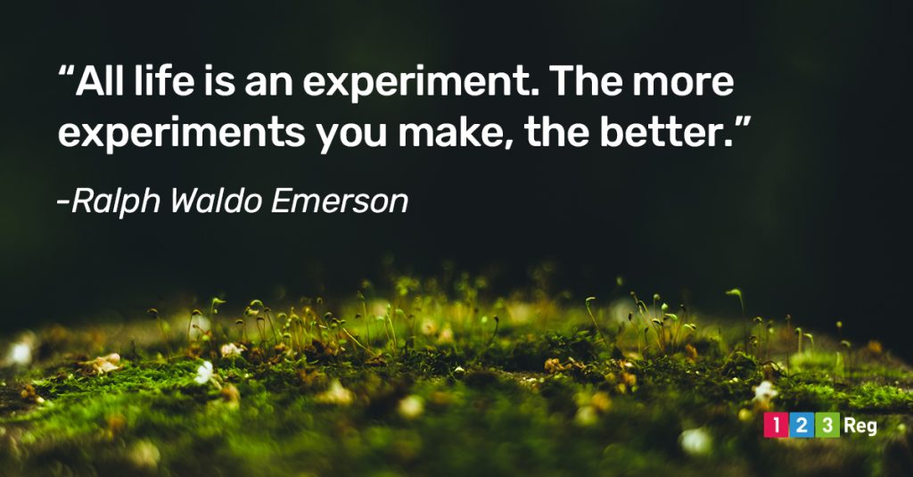 """All life is an experiment. The more experiments you make, the better."" - Ralph Waldo Emerson"