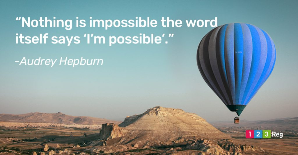 """Nothing is impossible the word itself says 'I'm possible'."" - Audrey Hepburn"