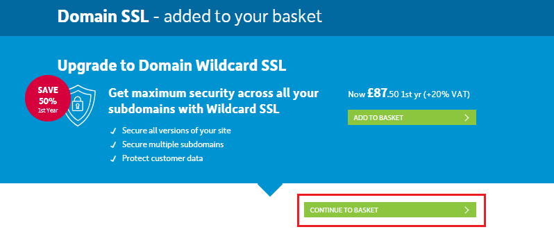 Add the SSL Certificate you require to your basket.