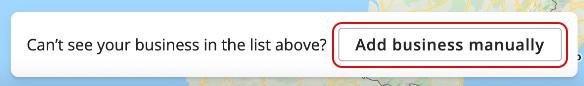 Select Add business manually
